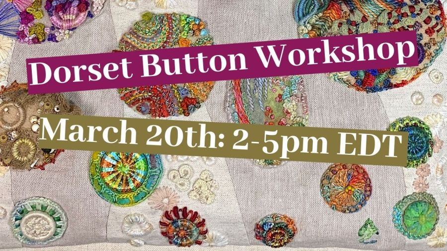New: Dorset Buttons Gone Wild Workshop!